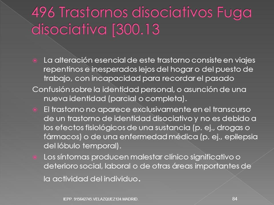 496 Trastornos disociativos Fuga disociativa [300.13
